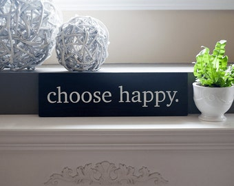 CHOOSE HAPPY wood sign- hand painted- rustic chic- black and white