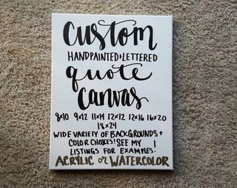 Custom Quote Canvas Quotes On Canvas Canvas Quote Art Custom Canvas Nursery Painting Wedding Graduation Gift Dorm Decor Handlettered Canvas