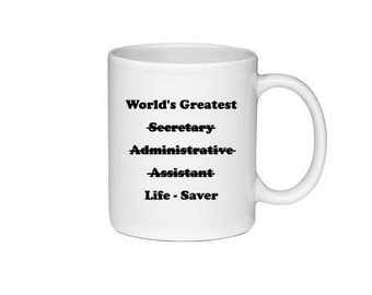 World's Greatest Secretary Administrative Assistant Life Saver Mug - Printed On Both Sides - Administrative Professional - 119