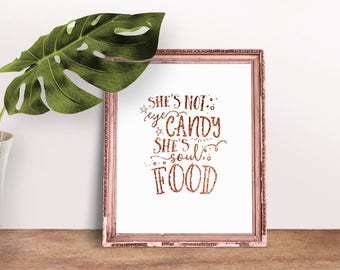 Not Eye Candy, Soul Food | Women Quote, Soul Quotes, Gift For Her, Encouragement Gift, Immediate Download, Printable Poster, Rose Gold