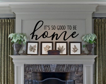 It's So Good To Be Home, Wall Decal, Wall Decor, Wall Quotes, Family Sayings, To Be Home, Its So Good, Home Sweet Home, Good To Be Home