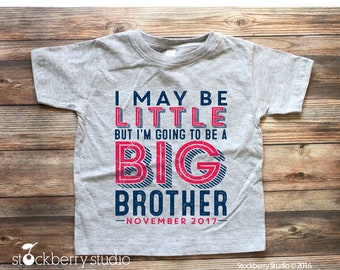 I May Be Little But Im Going to be a Big Brother Shirt - Big Brother Announcement Shirt - Big Brother Toddler Shirt - Baby Announcement