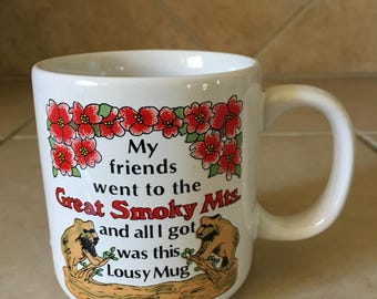 Vintage Great Smoky Mountains Coffee Mug - My friends went and all I got was the Lousy Mug - Bear Red Hibiscus Flowers - Souvenir Mug