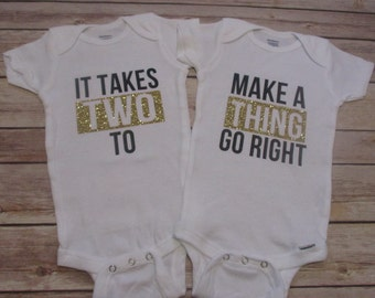 It takes two to make a thing go right | twin set| bodysuit | Baby Shower| Baby Gift | Multiple Colors