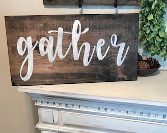 """Gather sign / rustic farmhouse wall decor /  11 1/2"""" x 24"""" / hand painted sign"""
