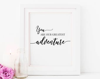 50% OFF, You Are Our Greatest Adventure, Baby Quotes, Nursery Prints, Nursery Black and White, Printable Art, Nursery Wall Art