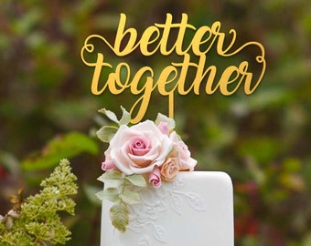 Better Together Cake Topper - Wedding Cake Topper - Anniversary - Valentine Day - Wedding Keepsake - Rustic Chic Wedding - Photo Prop