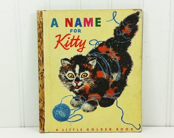 A Name for Kitty by Phyllis McGinley, 1948 A Printing First Edition Little Golden Library 55