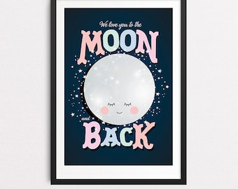 To The Moon, Wall Art, Newborn, Baby Gift, Nursery, Art Prints, Moon Print, Moon and Back, Moon Poster, Baby Shower Gift, Gifts for Her