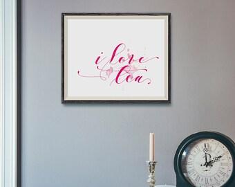 I LOVE TEA | Comfort | Typographic Printable Art | Handwritten Type | Digital Print Download | 8 x 10