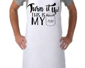 TURN IT UP This is My Jam Apron, Men's and Women's Cooking Apron, Funny Cooking Apron, Kitchen Apron, Personalized Apron Option!