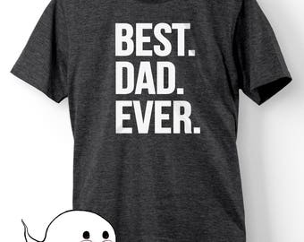 Gift for Dad Shirt Gift Idea Best Daddy Ever Shirt T-Shirt Tshirt Tee Men Dads Father Present Gift for Him Papa Grandpa Grandpop Pop Pops