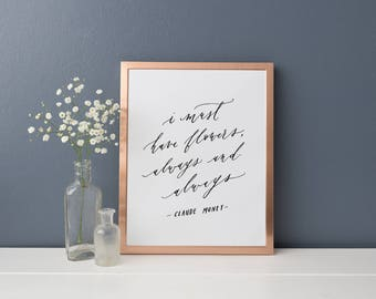 I Must Have Flowers Always and Always - Claude Monet // 8x10 Print