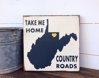 West Virginia Sign Custom State Sign Custom City Sign State Sign City Sign Home State Sign Country Roads Take Me Home Country Roads