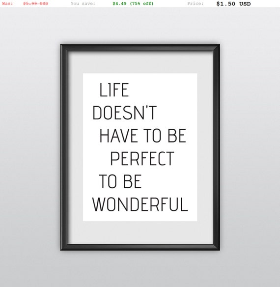 75% off Inspirational Quote Wall Decor Life Doesn't Have to be Perfect to be Wonderful Typography Print Inspirational Poster (T75)