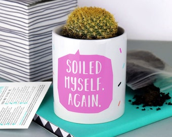 Funny Plant Pot - Soiled Myself. Again - cute plant pot - cactus plant pot - cacti - succulent - desktop plant pot - indoor plant pot
