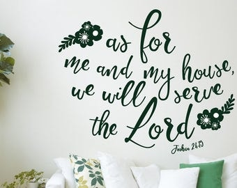 As For Me And My House, We Will Serve The Lord Decal / Kitchen Decal  / Joshua Decal / Bedroom Decor / Living Room Decal / Bible Decal