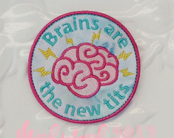 Brains are the new tits - Feminist Patch Badge in minky or upcycled cotton-Iron on- Embroidered Applique Jacket Clothing Patch