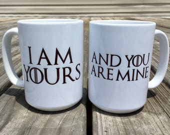 "Game of Thrones ""I am yours, and you are mine"" couple's coffee mugs"