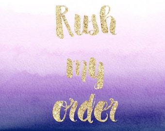 Rush My Order - Read Description