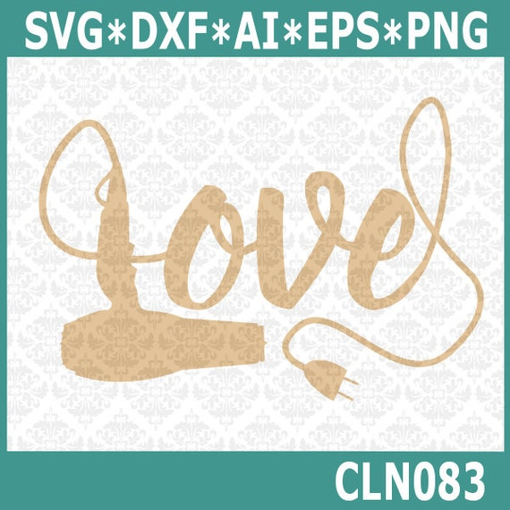 CLN083 Hairdryer Hair Stylist Love SVG DXF Ai Eps PNG Vector Instant Download Commercial Use Cutting File Cricut Explore Silhouette Cameo