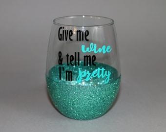 give me wine & tell me I'm pretty glitter wine glass // stemless wine glass // wine lover gift // glitter dipped // more wine // wino