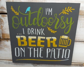 porch sign, patio sign, funny outdoor sign, outdoorsy sign, beer sign, sign for him, sign for dad, outdoor patio sign, funny patio sign,wood