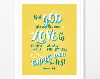 But God Proves His Love For Us art print, Wall decor, Romans 5:8, Poster Art  8x10 print