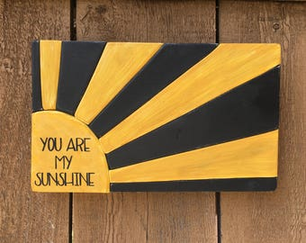 You are my sunshine hand cut wooden sign