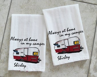 Always at Home in My Camper Kitchen Towels, Personalized Travel Trailer Decor, Dish Towels, RV Gift,  Two Towels, TEA-003