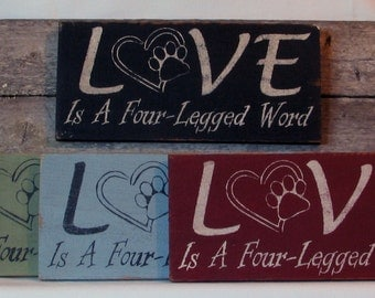 Love Is A Four Legged Word Wooden Sign for Dog Lovers