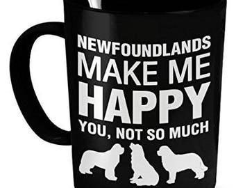 Newfoundlands Mug -Newfoundlands Make Me Happy- Newfoundlands Gift