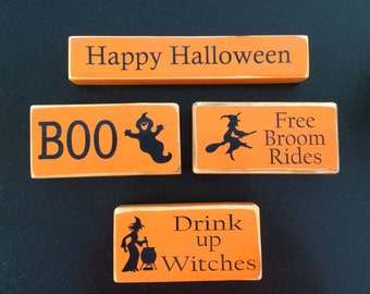 Happy Halloween, BOO, Drink up Witches and Free Broom Rides.  Four Halloween signs ready to ship!!