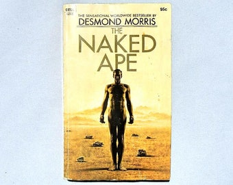 The Naked Ape by Desmond Morris Vintage Paperback Book