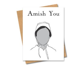 Amish You - Funny Pun Card - Any Occasion