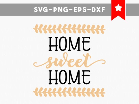 Home Sweet Home Svg Files Home Sweet Home Decal Home