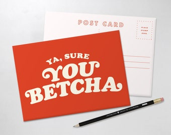 "Postcard ""You Betcha"", Scandinavian Stationary, A6 Postcard"