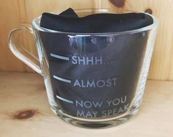 Large Shh Almost Now You May Speak Glass Etched Coffee Mug Funny Quote Mum Mom Gift