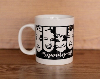 Golden Girls Mug, Squad Gaols Mug, Golden Girls Squad Goals Mug, Squad Mug