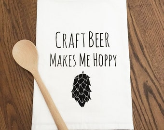 Funny Tea Towel ~ Craft Beer Makes Me Hoppy, Funny Kitchen Cloth, Pun, Dish Cloth, Dishtowel
