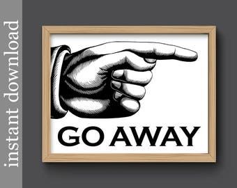Go Away Sign, Instant Download, funny dorm poster, funny office art, printable art, black and white, retro pointing finger, dorm door poster