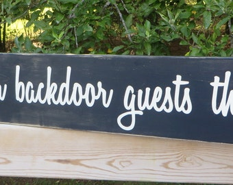 We Love our Backdoor Guests the Best! * Long Wooden Sign * Outdoor sign *