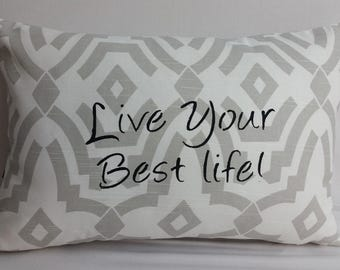 "Live your best life, 18 X 12"" Inspirational throw pillow, gift, ecru and white patterned background"