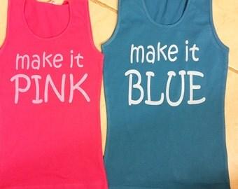 Make it Pink/ Make it Blue
