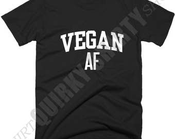 Vegan T-shirts, Vegan AF T Shirt, Gift For Vegetarian, Gifts For Vegan, Men's Women's Vegan T Shirts, Vegan Tee Shirts with Sayings.