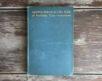 A Little Book Of Profitable Tales by Eugene Field; Short Stories; Children's Book; Antique Book; Children's Storybook