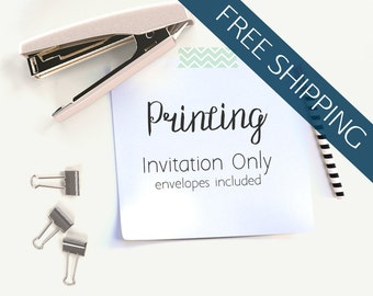Invitation Printing // Invitations Only // FREE SHIPPING (US Only)