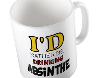 I'd rather be drinking absinthe mug