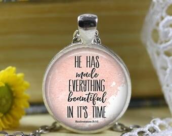 Ecclesiastes 3:11 He has made beautiful Bible verse necklace Scripture Jewelry Bible Verse pendant Religious jewelry Spiritual jewelry