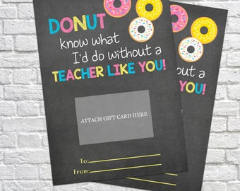 Donut know what I'd do, Printable Gift Card Holder, Printable Thank You Gift Card Holders, Teacher's Gift, Thank You Card, Appreciation Card